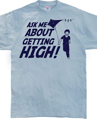 Ask Me About Getting High!