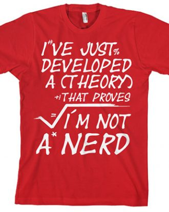 A Theory I´m Not A Nerd T-Shirt