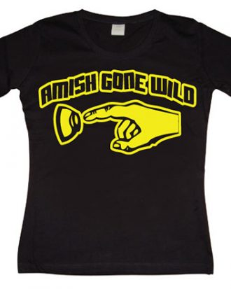 Amish Gone Wild Girly T-shirt