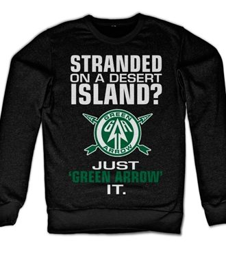 Arrow - Just Green Arrow It Sweatshirt