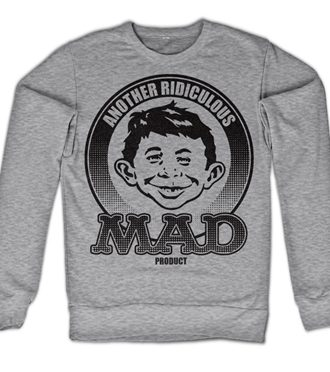 Another Ridiculous MAD Product Sweatshirt