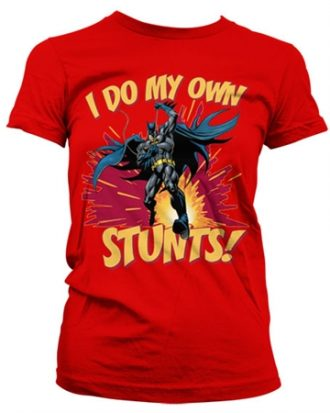 Batman - I Do My Own Stunts Girly Tee